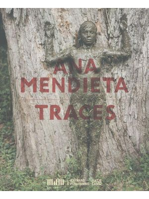 Ana Mendieta: Traces -