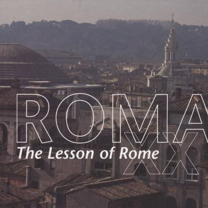 Roma XX: The Lesson of Rome -