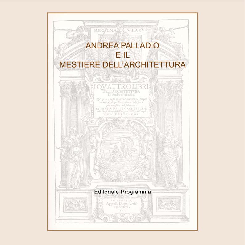 Pubblicazioni andrea palladio e il mestiere dell for Programma di architettura